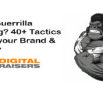 What is Guerrilla Marketing? 40+ Tactics to boost your Brand & Company
