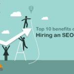 Top 10 benefits of hiring an SEO Company - Digital Raisers