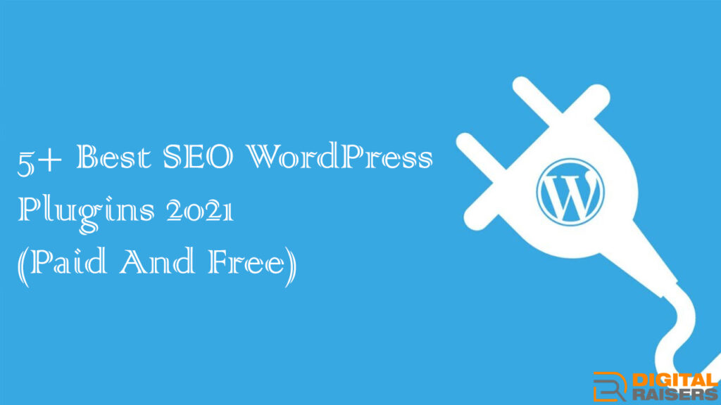 5+ Best SEO WordPress Plugins 2021 (Paid And Free)